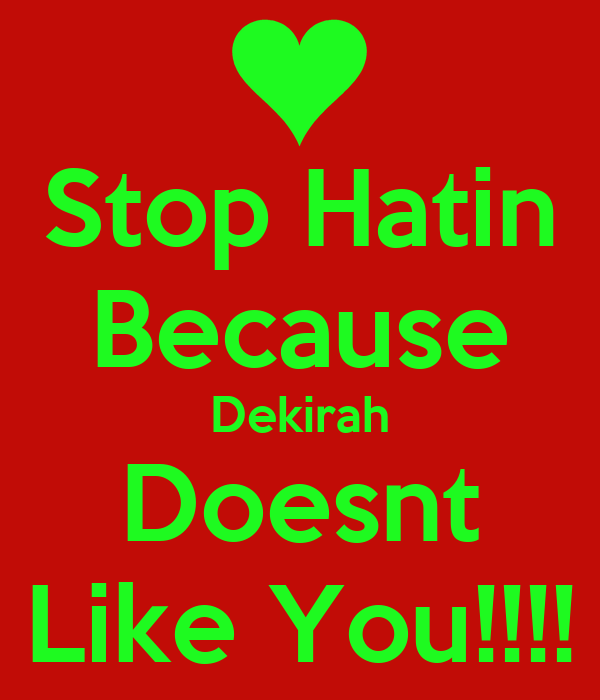 Stop Hatin Because Dekirah Doesnt Like You!!!!