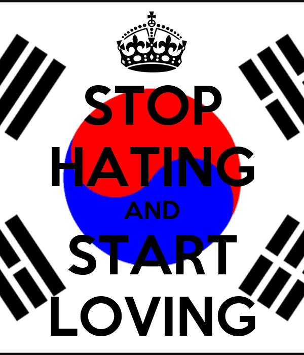 STOP HATING AND START LOVING