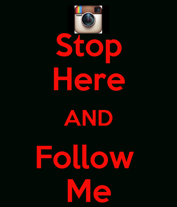 Stop Here AND Follow  Me