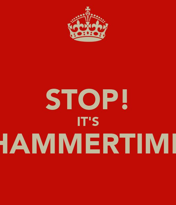 STOP! IT'S HAMMERTIME