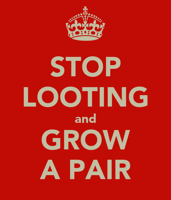 STOP LOOTING and GROW A PAIR