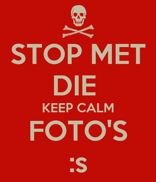 STOP MET DIE  KEEP CALM FOTO'S :s