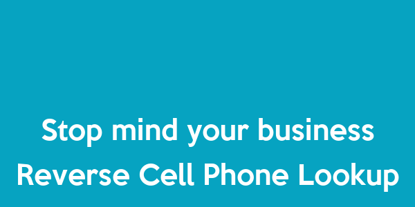 Stop mind your business Reverse Cell Phone Lookup Poster ...
