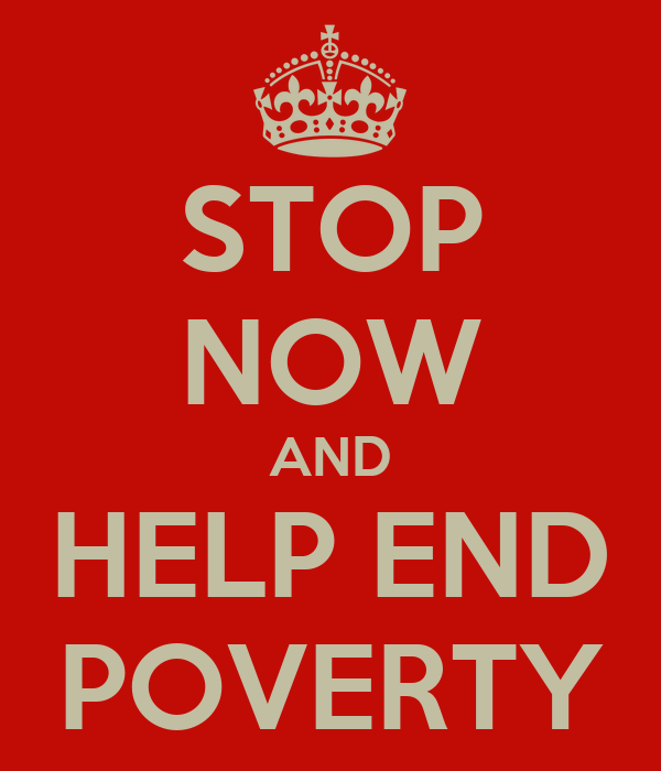 STOP NOW AND HELP END POVERTY