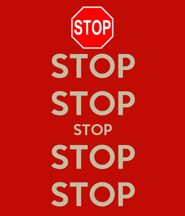 STOP STOP STOP STOP STOP