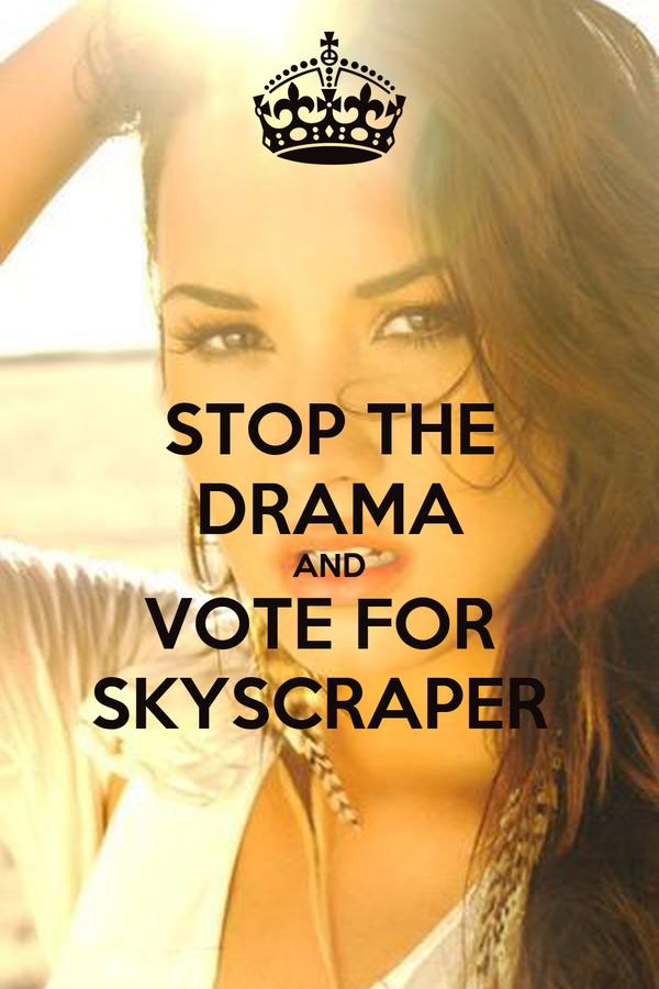 STOP THE DRAMA AND VOTE FOR  SKYSCRAPER