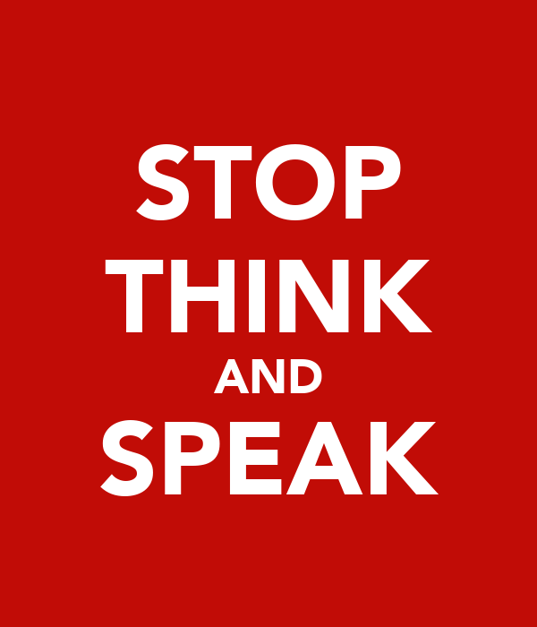 STOP THINK AND SPEAK