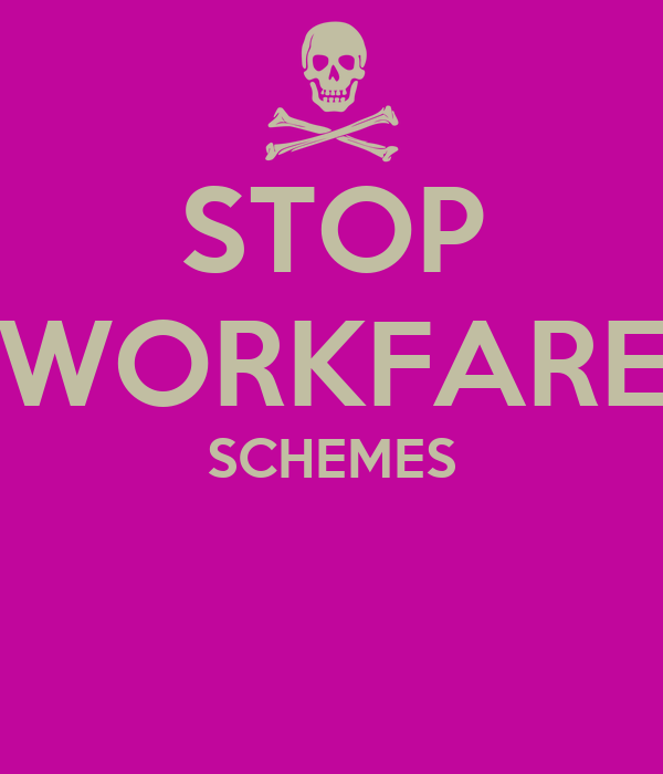 STOP WORKFARE SCHEMES