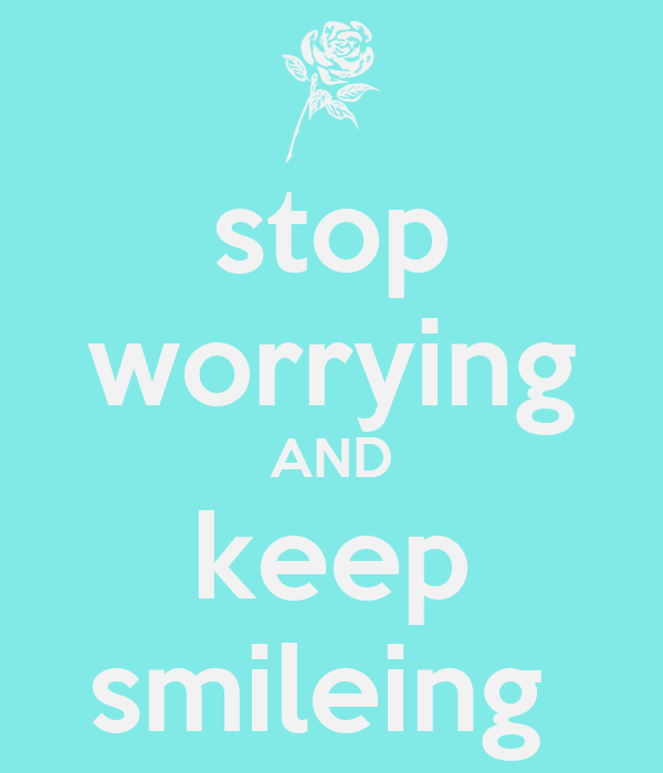 how to calm down and stop worrying
