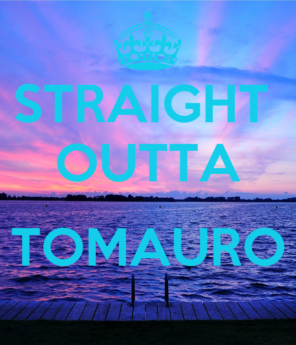 STRAIGHT  OUTTA  TOMAURO