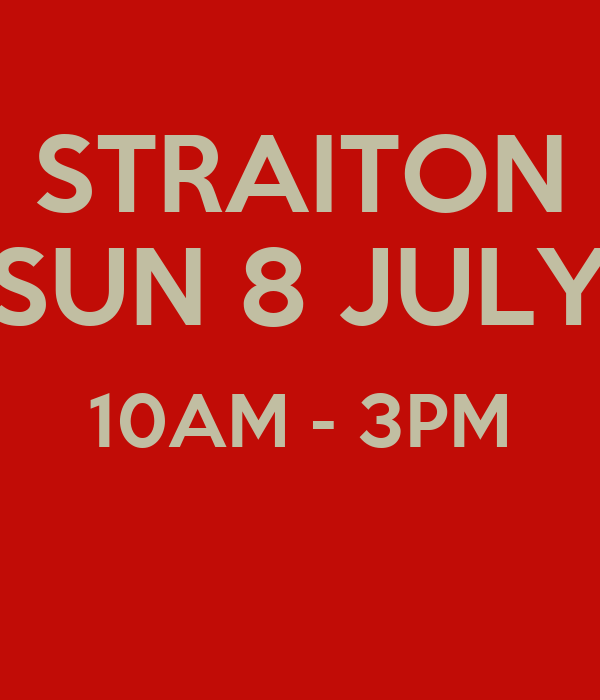 STRAITON SUN 8 JULY 10AM - 3PM