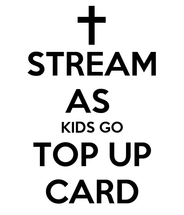 STREAM AS  KIDS GO TOP UP CARD