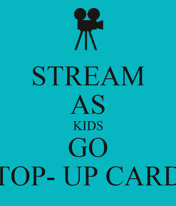 STREAM AS KIDS GO TOP- UP CARD