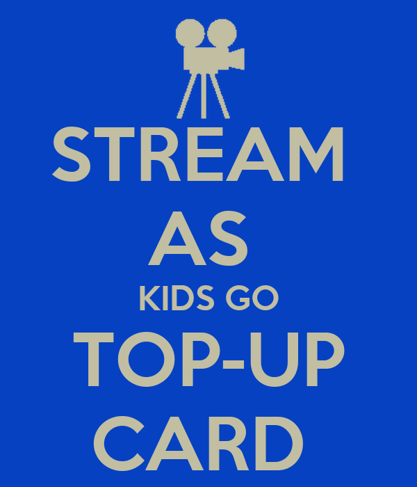 STREAM  AS  KIDS GO TOP-UP CARD