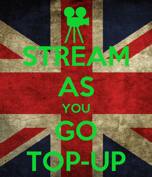 STREAM AS YOU GO TOP-UP