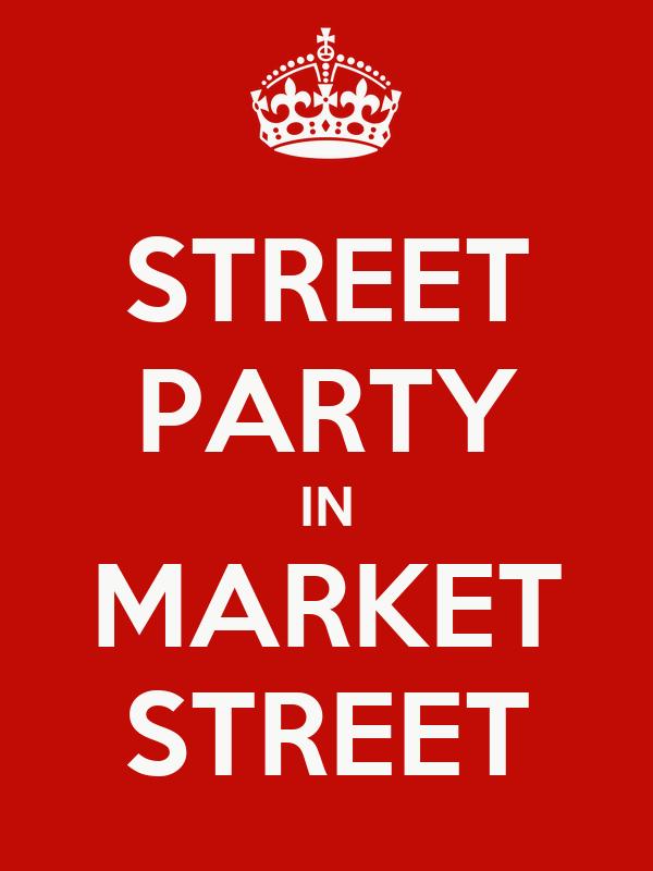 STREET PARTY IN MARKET STREET