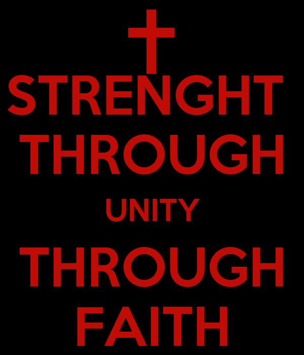 STRENGHT  THROUGH UNITY THROUGH FAITH