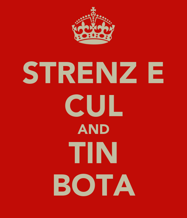 STRENZ E CUL AND TIN BOTA
