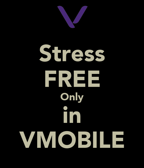 Stress FREE Only in VMOBILE