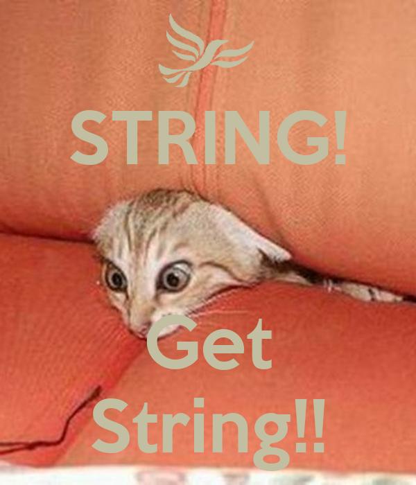STRING!   Get String!!