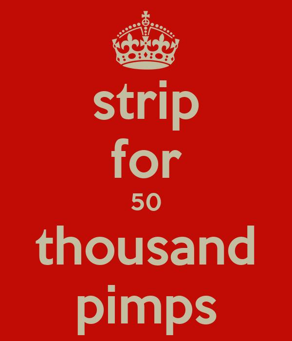 strip for 50 thousand pimps