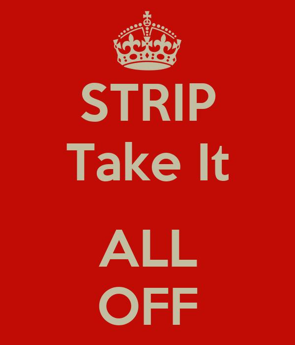 STRIP Take It  ALL OFF
