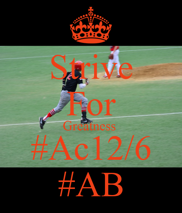 Strive For Greatness  #Ac12/6 #AB