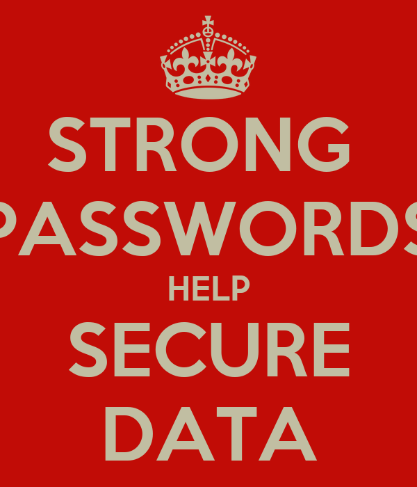 STRONG  PASSWORDS HELP SECURE DATA
