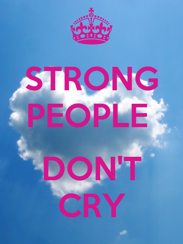 STRONG PEOPLE   DON'T CRY