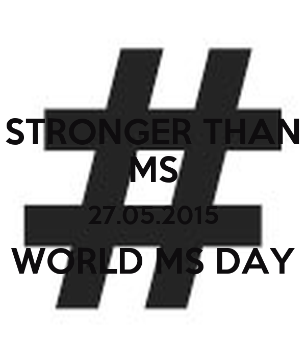 STRONGER THAN MS 27.05.2015 WORLD MS DAY