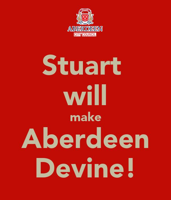 Stuart  will make Aberdeen Devine!