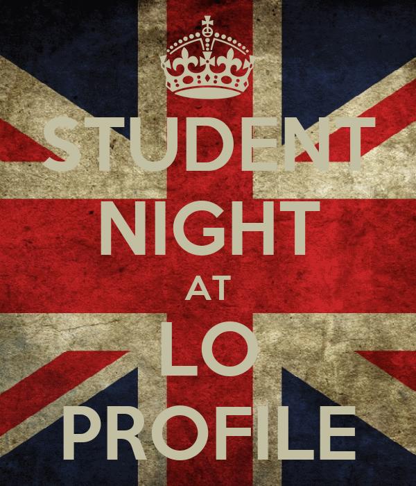 STUDENT NIGHT AT LO PROFILE