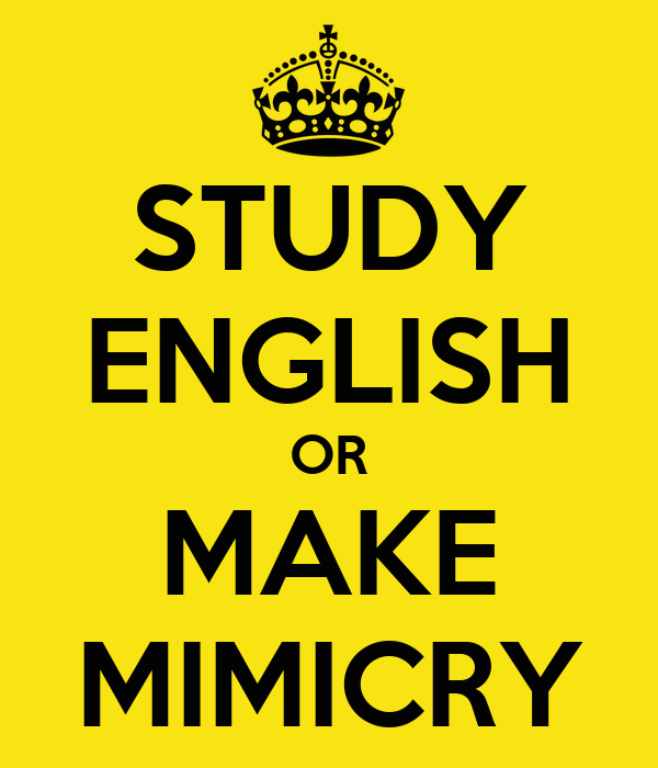 STUDY ENGLISH OR MAKE MIMICRY
