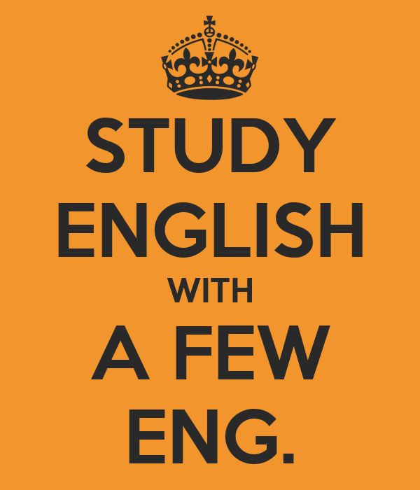 STUDY ENGLISH WITH A FEW ENG.
