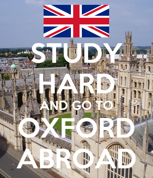 STUDY HARD AND GO TO OXFORD ABROAD