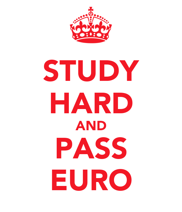 STUDY HARD AND PASS EURO