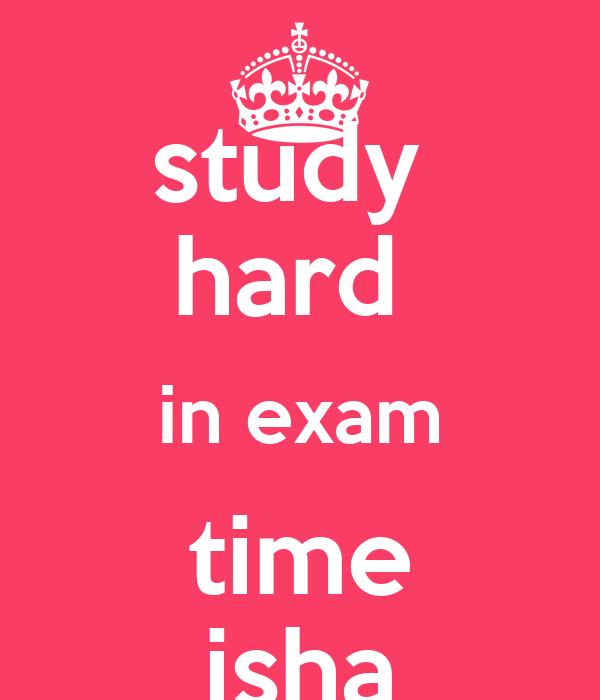 Study hard in exam time isha poster ishaa keep calm o matic study hard in exam time isha thecheapjerseys Image collections