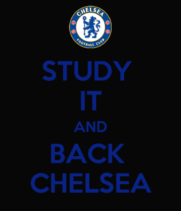 STUDY  IT AND BACK  CHELSEA