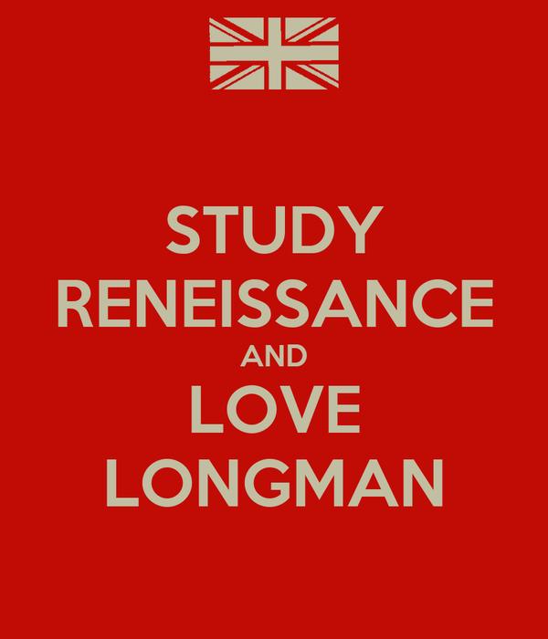 STUDY RENEISSANCE AND LOVE LONGMAN