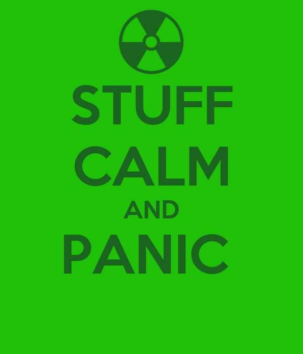 STUFF CALM AND PANIC