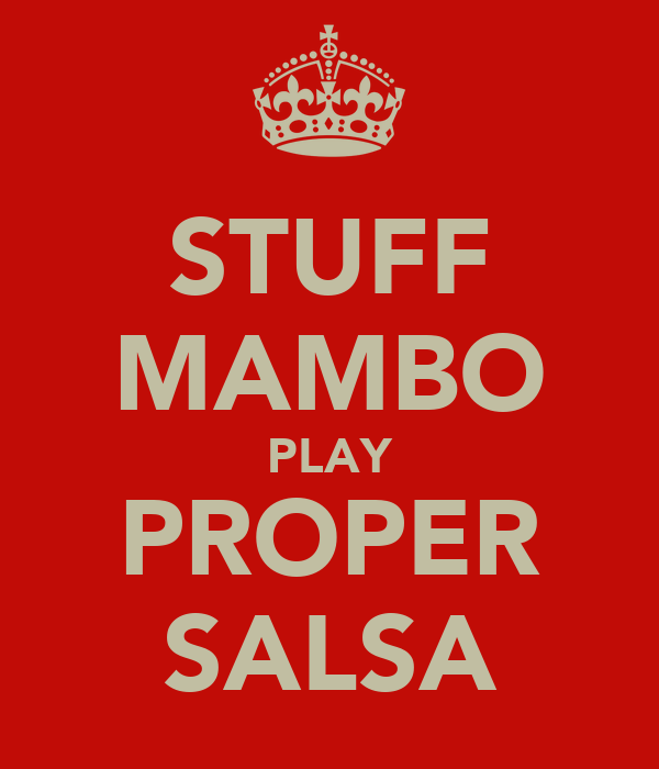 STUFF MAMBO PLAY PROPER SALSA