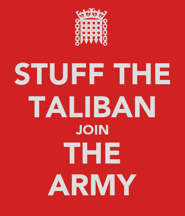 STUFF THE TALIBAN JOIN THE ARMY
