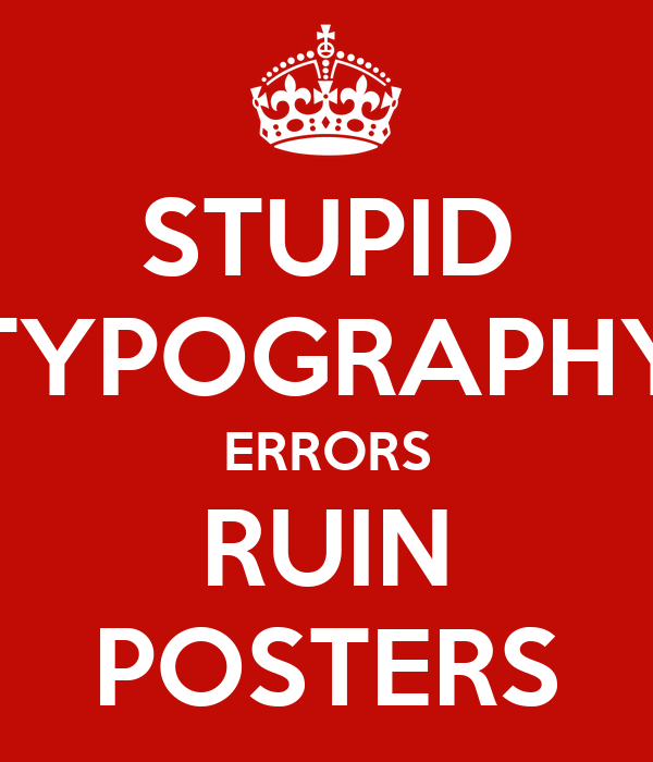 STUPID TYPOGRAPHY ERRORS RUIN POSTERS