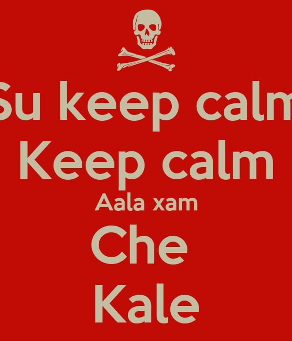 Su keep calm Keep calm Aala xam Che  Kale
