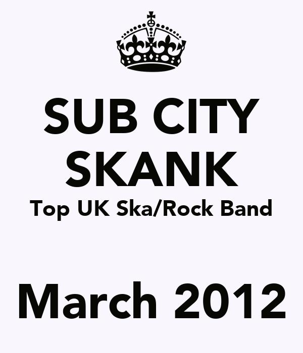 SUB CITY SKANK Top UK Ska/Rock Band  March 2012