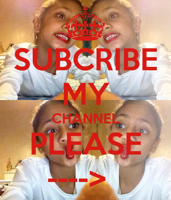 SUBCRIBE MY CHANNEL PLEASE ---->