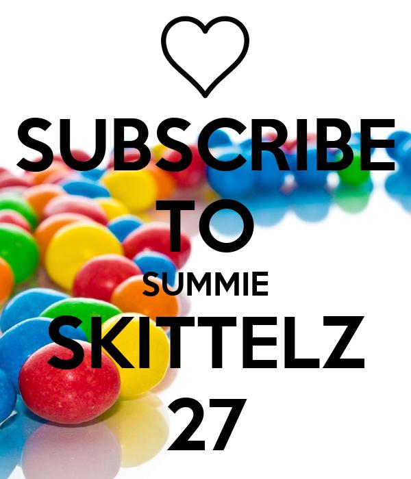 SUBSCRIBE TO SUMMIE SKITTELZ 27