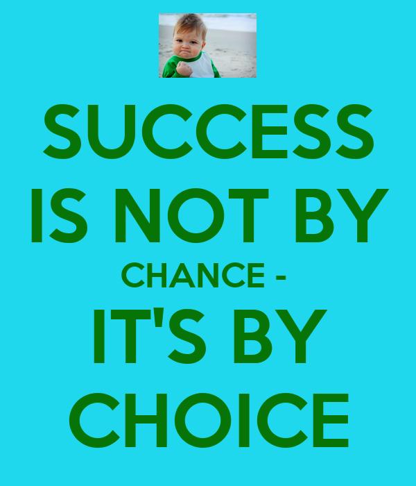 "E.U. ""It's choice not chance that determines your destiny"""