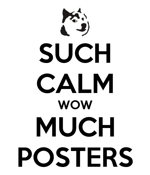 SUCH CALM WOW MUCH POSTERS