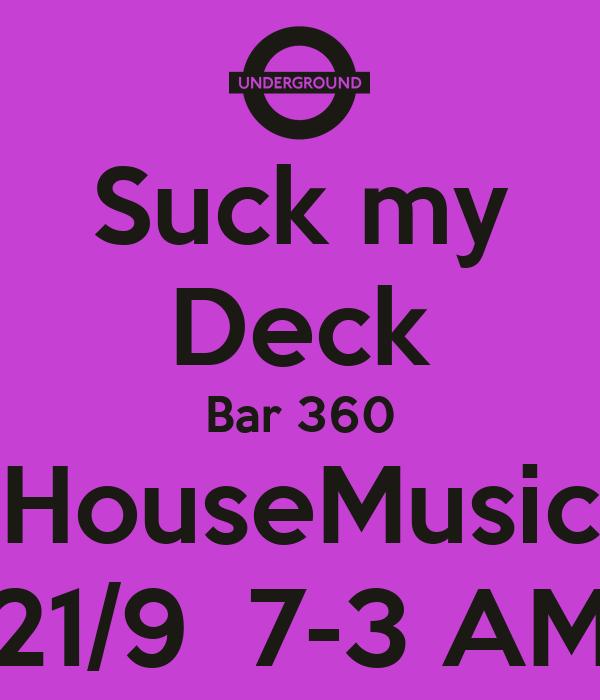 Suck my Deck Bar 360 HouseMusic 21/9  7-3 AM